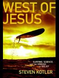 West of Jesus: Surfing, Science and the Origins of Belief