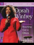 Oprah Winfrey: Reaching Out to Others