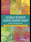 Culturally Responsive Cognitive Behavior Therapy: Practice and Supervision
