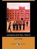 La Guerre Et La Paix, Tome II (Dodo Press)