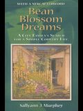Bean Blossom Dreams, with a New Afterword: A City Family's Search for a Simple Country Life