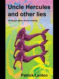 Uncle Hercules and other lies: 16 Essays about almost nothing