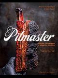 Pitmaster: Recipes, Techniques, and Barbecue Wisdom