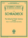 The School of Violin Technics Complete: Schirmer Library of Classics Volume 2090