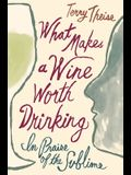 What Makes a Wine Worth Drinking: In Praise of the Sublime