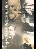 House of Lords Reform: A History: Volume 1. the Origins to 1937: Proposals Deferred- Book One: The Origins to 1911- Book Two: 1911-1937