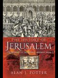 The History of Jerusalem: Its Origins to the Early Middle Ages