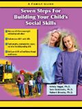 Seven Steps for Building Social Skills in Your Child: A Family Guide