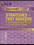Saunders Strategies for Test Success: Passing Nursing School and the NCLEX Exam [With 500 Practice Questions]
