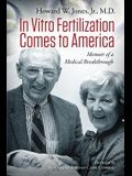 In Vitro Fertilization Comes to America: Memoir of a Medical Breakthrough