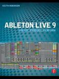 Ableton Live 9: Create, Produce, Perform