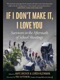If I Don't Make It, I Love You: Survivors in the Aftermath of School Shootings