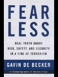 Fear Less: Real Risks, Safety, and Protection in an Uncertain Age