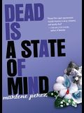 Dead Is a State of Mind, 2