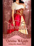 Theodora: Lady Archer's Creed, Book One