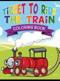 Ticket to Ride the Train Coloring Book