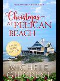 Christmas At Pelican Beach LARGE PRINT (Pelican Beach Series Book 4)