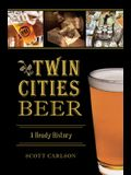 Twin Cities Beer: A Heady History