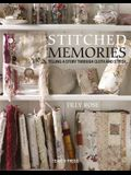 Stitched Memories: Telling a Story Through Cloth and Thread