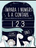 Impara i numeri e a contare: Libro di attività con Numeri & Primi calcoli: Per l'età prescolare e scolare: D come Dinosauro: Libro di attività con
