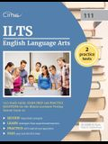 ILTS English Language Arts (111) Study Guide: Exam Prep and Practice Questions for the Illinois Licensure Testing System Exam 111