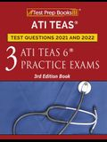 ATI TEAS Test Prep Questions 2021 and 2022: Three ATI TEAS 6 Practice Tests [3rd Edition Book]