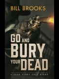 Go and Bury Your Dead: A John Henry Cole Story