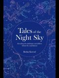 Tales of the Night Sky: Revealing the Mythologies and Folklore Behind the Constellations - Includes a Beautifully Illustrated Constellation Po