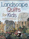 Landscape Quilts for Kids