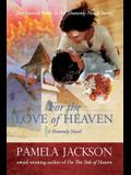 For the Love of Heaven