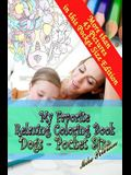 My Favorite Relaxing Coloring Book - Dogs - Pocket Size: Pocket (travel) Size - Adult and Children Coloring Book - More Then 45 Designs