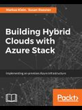 Building Hybrid Clouds with Azure Stack
