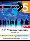 5 Steps to a 5: AP Macroeconomics 2018, Elite Student Edition