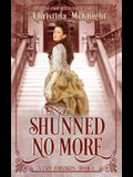 Shunned No More: A Lady Forsaken, Book One