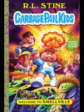 Welcome to Smellville (Garbage Pail Kids Book 1)