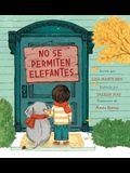 No Se Permiten Elefantes (Strictly No Elephants)