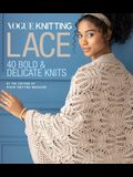 Vogue(r) Knitting Lace: 40 Bold & Delicate Knits