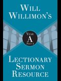 Will Willimons Lectionary Sermon Resource: Year a Part 2