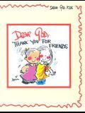 Dear God, Thank You for Friends (Dear God Kids Series)