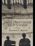 Love's Not Over 'til It's Over