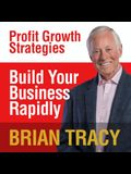 Build Your Business Rapidly Lib/E: Profit Growth Strategies