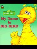My Name is Big Bird: Golden Little Look-Look Book