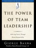 The Power of Team Leadership: Achieving Success Through Shared Responsibility (Barna Reports)