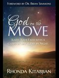 God on the Move: Ignite Your Faith With A Cloud By Day & Fire At Night