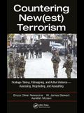 Countering New(est) Terrorism: Hostage-Taking, Kidnapping, and Active Violence -- Assessing, Negotiating, and Assaulting
