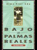 Bajo Las Palmas Reales: Una Infancia Cubana