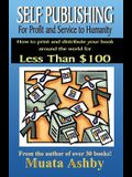 Self-Publishing for Profit, Spiritual Fulfillment and Service to Humanity