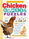 Chicken Games & Puzzles: 100 Word Games, Picture Puzzles, Fun Mazes, Silly Jokes, Codes, and Activities for Kids
