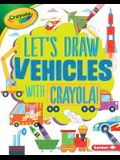 Let's Draw Vehicles with Crayola (R) !