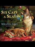 Six Cats a Slayin' Lib/E